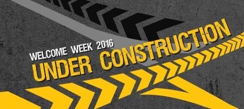 Welcome Week 2016 Under Construction