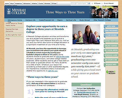 The Three Ways to Three Years website was developed to promote Messiah's program to allow students in certain degree programs to graduate in three years. Several