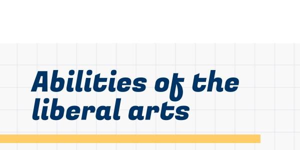 Abilities of the liberal arts