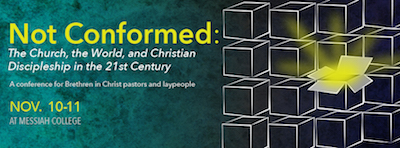 Banner for the 2016 Sider Institute Brethren in Christ study conference Not Conformed: The Church, the World, and Christian Discipleship in the 21st Century